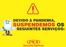 DEVIDO � PANDEMIA, SUSPENDEMOS OS SEGUINTES SERVI�OS: